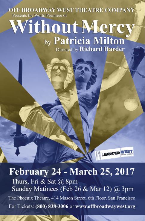 Off Broadway West Presents,'Without Mercy'A New Play By Patricia Milton